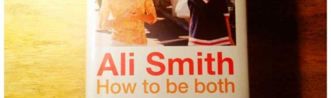 Must Read Now: How To Be Both by Ali Smith